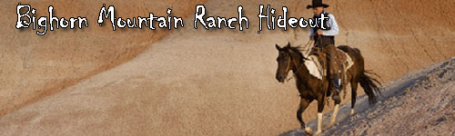Bighorn Mountain Ranch Hideout