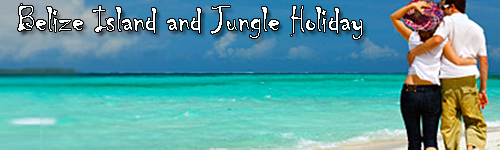 Belize Island and Jungle Holiday