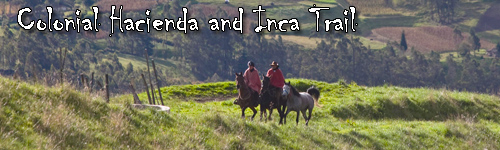 Colonial Hacienda and Inca Trail