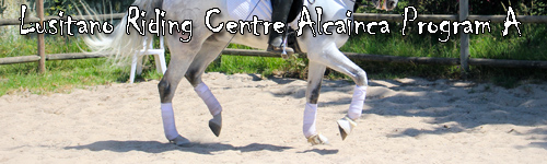 Lusitano Riding Centre Alcainca Program A