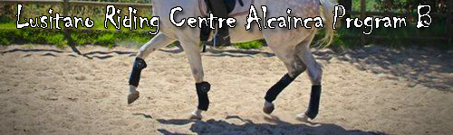 Lusitano Riding Centre Alcainca Program B