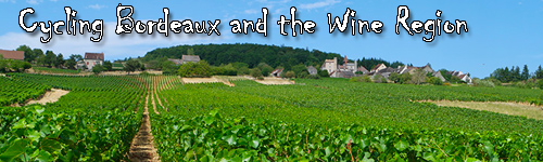 Cycling Bordeaux and the Wine Region