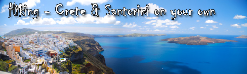 Hiking - Crete & Santorini on your own