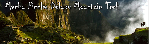 Machu Picchu Deluxe Mountain Trek