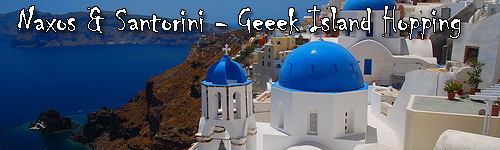 Naxos & Santorini - Greek Island Hopping
