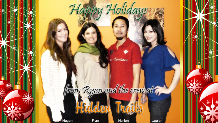 Happy Holidays 2012 from Ryan and the staff of Hidden Trails